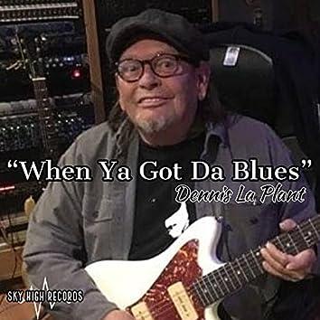 When Ya Got Da Blues (feat. Bobby Jones)