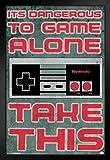 Pyramid America Nintendo Dangerous to Game Alone Take This Video Gaming vídeo Juego
