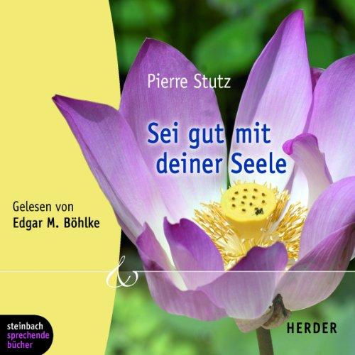 Sei gut mit deiner Seele audiobook cover art