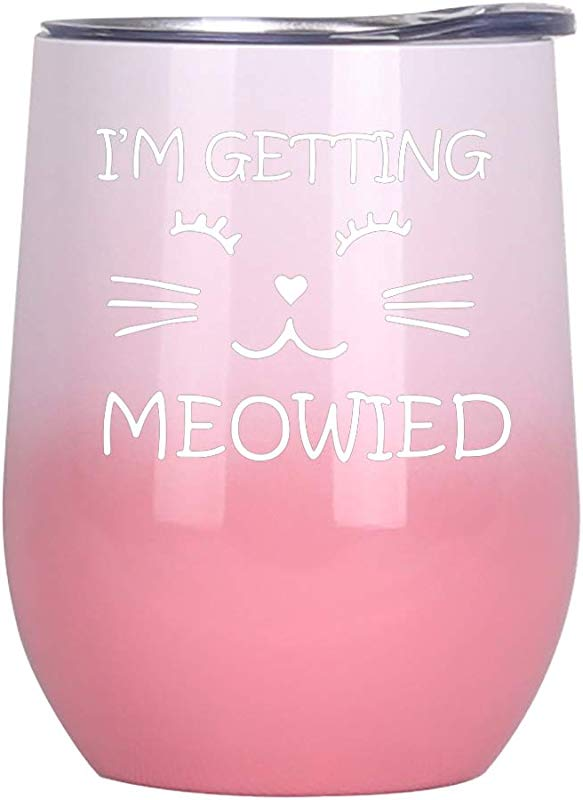 I M Getting Meowied Tumbler 12 Oz Vacuum Insulated Stemless Wine Glass Wedding Engagement Gift For Fiancee Bride Bridal Shower