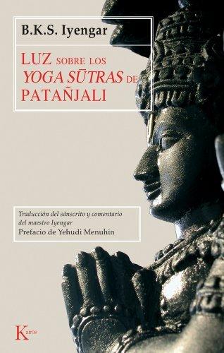 Luz Sobre los Yoga Sutras de Patanjali by B K S Iyengar(2013-12-01)
