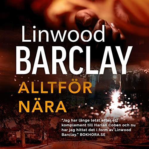 Alltför nära Audiobook By Linwood Barclay cover art