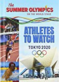 Athletes to Watch: Tokyo 2020 (Summer Olympics on the World Stage)