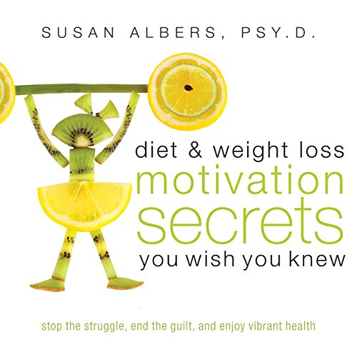 Diet & Weight Loss Motivation Secrets You Wish You Knew audiobook cover art