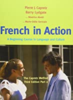 French in Action: A Beginning Course in Language and Culture: The Capretz Method, Part 2