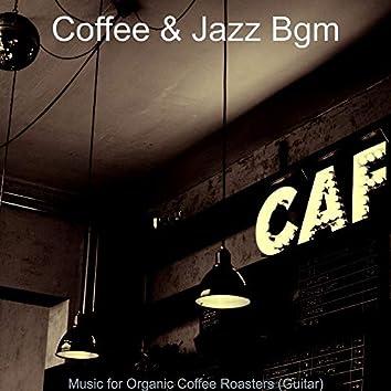 Music for Organic Coffee Roasters (Guitar)