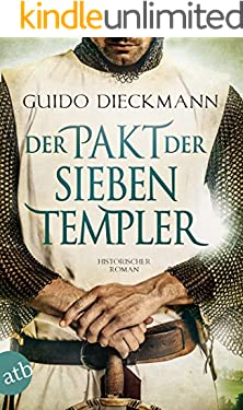 Der Pakt der sieben Templer: Historischer Roman (Die Templer-Saga 2)