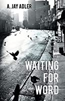 Waiting for Word