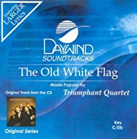Old White Flag [Accompaniment/Performance Track] by Triumphant Quartet (2008-11-01)