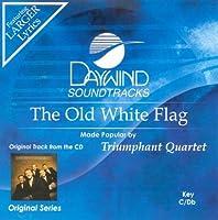 Old White Flag [Accompaniment/Performance Track] by Triumphant Quartet (2008-11-01)