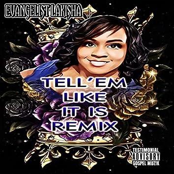 Tell'em Like It Is Remix