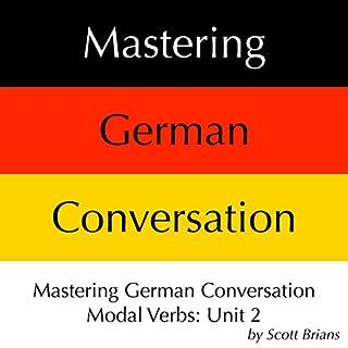 Mastering German Conversation Modal Verbs, Unit 2 cover art
