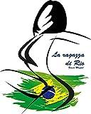 La ragazza di Rio (Italian Edition)
