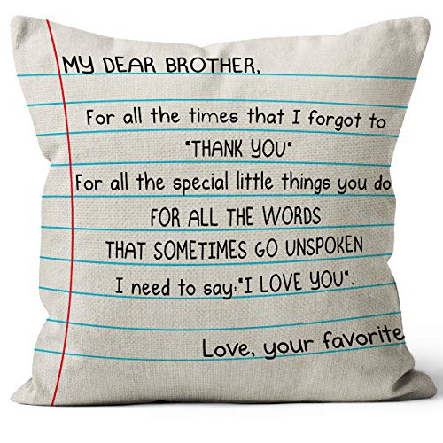 My Brother I Love YouLinen Throw Pillow Cover, 18 x 18 Inch, My Brother Gifts from Your Favorite, Best My Brother Birthday Gifts, Linen Cushion Cover for Sofa Couch Bed