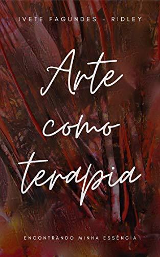 Arte como terapia: Encontrando minha essência