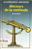 Discours de la méthode - Editions Larousse - 01/08/1991