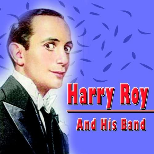 Harry Roy & His Band