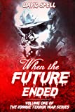 When the Future Ended (The Zombie Terror War Series)