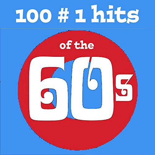 100 No.1 Hits of the 60s
