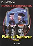 Honor Harrington, Tome 10 - Plaies d'honneur : Tome 1