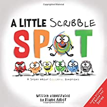 A Little Scribble SPOT: A Story About Colorful Emotions