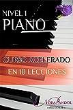 Piano Nivel 1: Curso Acelerado en 10 Lecciones.