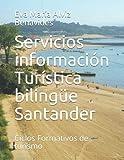 Servicios información Turística Santander: Ciclos Formativos de turismo. (Servicios de Información Turística Cantabria.)