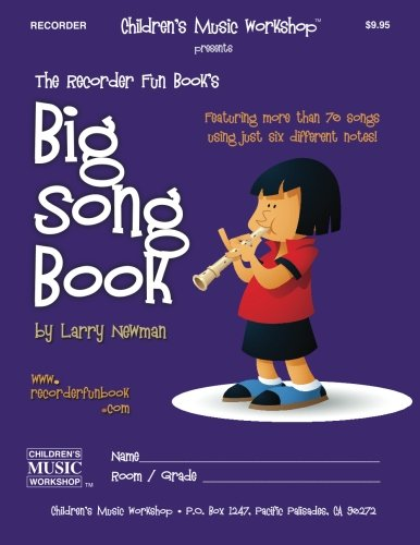 The Recorder Fun Book's Big Song Book: Featuring More than Seventy Songs Using Just Six Different Notes Maine