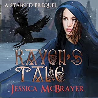 Raven's Tale: Stained Series Novella                   By:                                                                                                                                 Jessica McBrayer                               Narrated by:                                                                                                                                 Valerie Gilbert                      Length: 3 hrs and 29 mins     7 ratings     Overall 4.6