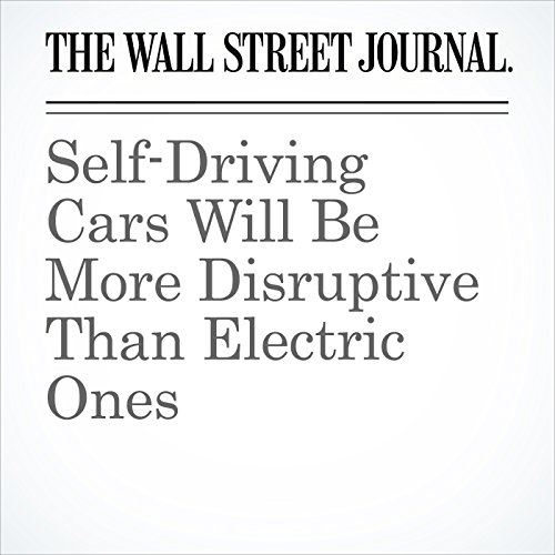 Self-Driving Cars Will Be More Disruptive Than Electric Ones copertina