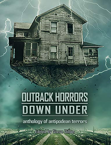 Outback Horrors Down Under: An Anthology of Antipodean Terrors (Things in the Well Book 46) by [GM Hague, Chris Mason, Matthew R Davis, Robert Hood, Tracie McBride, Marty Young, Lucy Sussex, Dan Rabarts, Simon Dewar, Tabatha Wood]