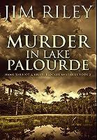 Murder in Lake Palourde: Premium Large Print Hardcover Edition
