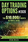 Day Trading Options Ultimate Guide 2020: From Beginners to Advance in weeks! Best Strategies, Tools, and Setups to Profit from Short-Term Trading ... Stocks, Futures, Crypto, and Forex Options