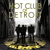 It's About That Time by Hot Club of Detroit (2010-04-27)