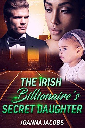 The Irish Billionaire's Secret Daughter: A Billionaire BWWM Romance by [Joanna Jacobs]