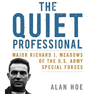 The Quiet Professional: Major Richard J. Meadows of the U.S. Army Special Forces cover art