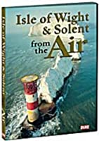 Isle of Wight & the Solent from the Air [Import anglais]
