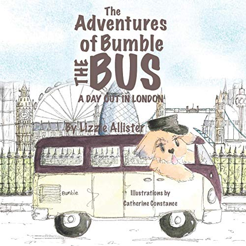 The Adventures of Bumble The Bus: A Day Out in London