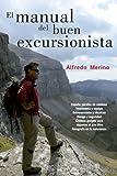 El manual del buen excursionista : España, paraíso de caminos : vestimenta y equipo, entrenamiento...