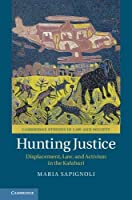 Hunting Justice: Displacement, Law, and Activism in the Kalahari (Cambridge Studies in Law and Society)