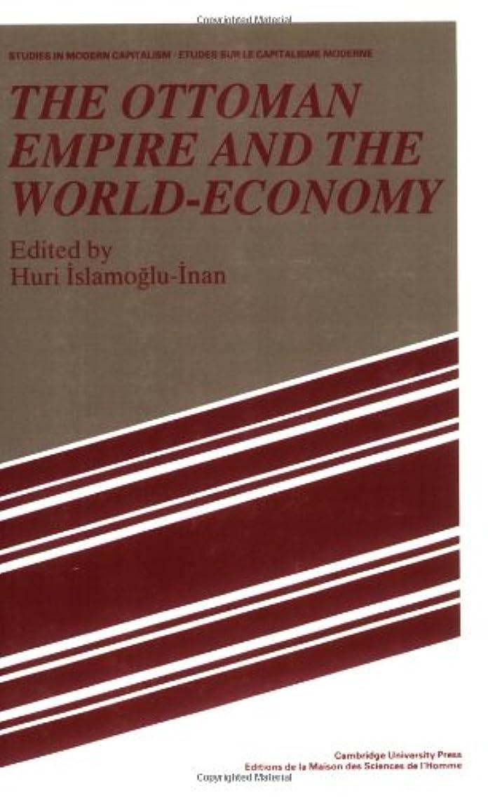 分提案する同盟The Ottoman Empire and the World-Economy (Studies in Modern Capitalism)