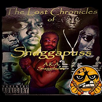 The Lost Chronicles of Snaggapuss (A.K.A Snaggdadon)