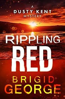 [Brigid George]のRippling Red (Dusty Kent Mysteries Book 3) (English Edition)