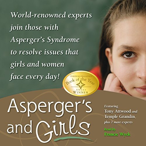 Asperger's and Girls     World-Renowned Experts Join Those with Asperger's Syndrome to Resolve Issues That Girls and Women Face Every Day!              By:                                                                                                                                 Tony Attwood,                                                                                        Temple Grandin,                                                                                        Teresa Bolick,                   and others                          Narrated by:                                                                                                                                 Francie Wyck                      Length: 5 hrs and 31 mins     10 ratings     Overall 3.5