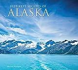 Best-Kept Secrets of Alaska