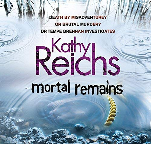 [(Mortal Remains)] [by: Kathy Reichs]