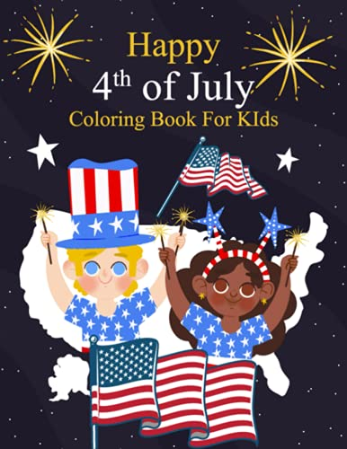 Happy 4th of July Coloring Book for Kids: The Big 4th of July Coloring Book...