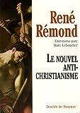 Le nouvel antichristianisme - Desclée De Brouwer - 04/09/2005