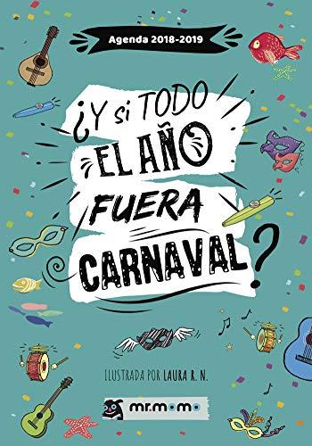 Agenda 2018-2019. ¿Y si todo el año fuera Carnaval?