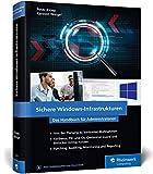 Sichere Windows-Infrastrukturen: Das Handbuch für Administratoren. Die...